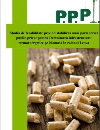 Studiu de fezabilitate privind stabilirea unui parteneriat public-privat pentru dezvoltarea infrastructurii termoenergetice pe biomasă în raionul Leova